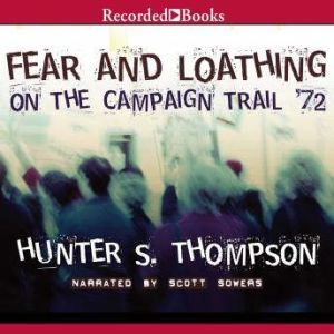 Fear and Loathing on the Campaign Trail, Hunter S. Thompson