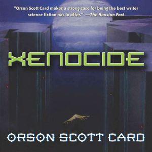Xenocide Volume Three of the Ender Quartet, Orson Scott Card