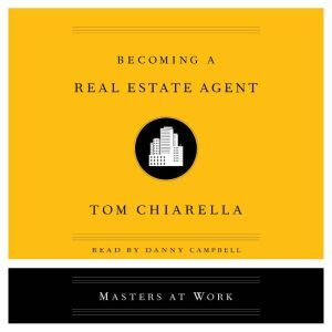 Becoming a Real Estate Agent, Tom Chiarella