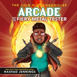 Arcade and the Fiery Metal Tester, Rashad Jennings