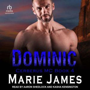 Dominic: Cerberus MC Book 4, Marie James