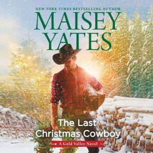 The Last Christmas Cowboy, Maisey Yates
