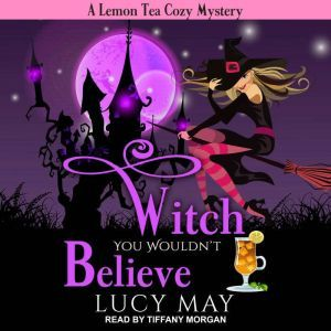 Witch You Wouldn't Believe, Lucy May