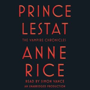 Prince Lestat The Vampire Chronicles, Anne Rice
