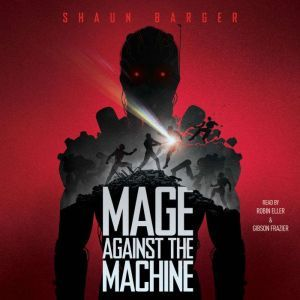 Mage Against the Machine, Shaun Barger