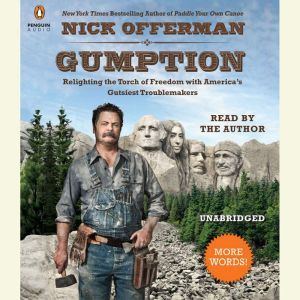 Gumption Relighting the Torch of Freedom with America's Gutsiest Troublemakers, Nick Offerman