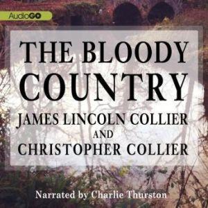 The Bloody Country, James Lincoln Collier; Christopher Collier