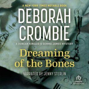 Dreaming of the Bones, Deborah Crombie
