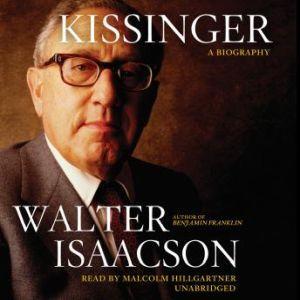 Kissinger: A Biography, Walter Isaacson