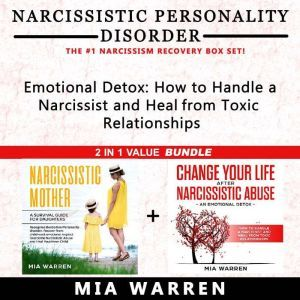 Narcissistic Personality Disorder 2 in 1 Value Bundle: Narcissistic Mother a Survival Guide for Daughters + Change Your Life After Narcissistic Abuse. How to Handle a Narcissist and Heal From Toxic Relationships. Narcissism Recovery Box Set, Mia Warren