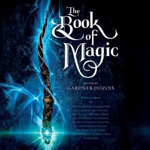 The Book of Magic A Collection of Stories, Gardner Dozois