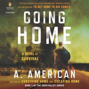 Going Home A Novel of Survival, A. American