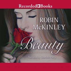 Beauty A Retelling of Beauty & the Beast, Robin McKinley