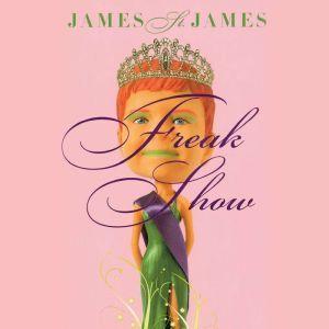 Freak Show, James St. James