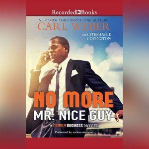 No More Mr. Nice Guy: A Family Business Novel, Carl Weber