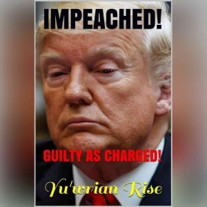 IMPEACHED!: Guilty As Charged!, Yu'wrian Rise