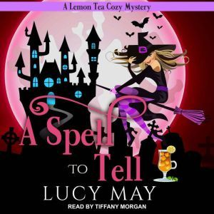 A Spell To Tell, Lucy May