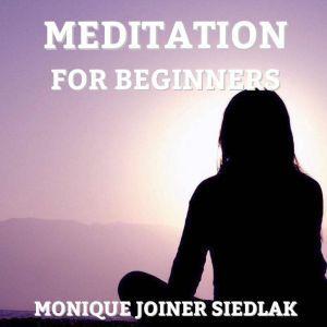 Meditation for Beginners, Monique Joiner Siedlak