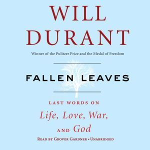 Fallen Leaves: Last Words on Life, Love, War & God, Will Durant