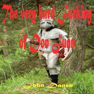 The very hard fucking of Don Juan, John Danen