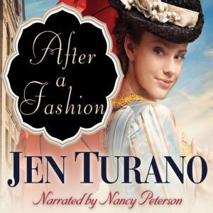 After a Fashion, Jen Turano