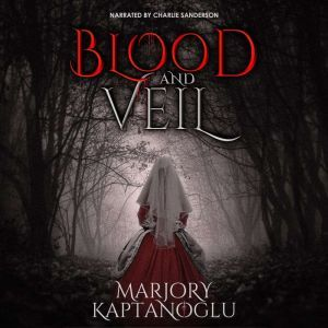 Blood and Veil A Novella, Marjory Kaptanoglu