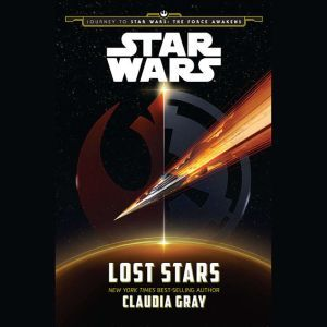 Journey to Star Wars: The Force Awakens Lost Stars, Claudia Gray