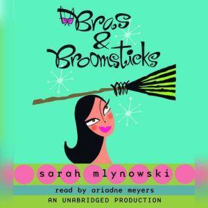Bras & Broomsticks, Sarah Mlynowski