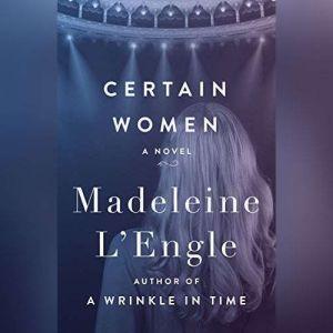 Certain Women, Madeleine L'Engle