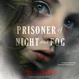 Prisoner of Night and Fog, Anne Blankman