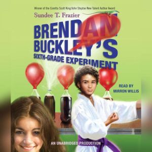 Brendan Buckley's Sixth-Grade Experiment, Sundee T. Frazier