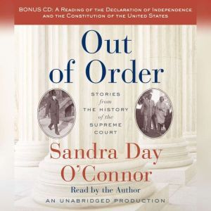 Out of Order Stories from the History of the Supreme Court, Sandra Day O'Connor