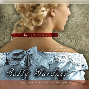The Red Necklace A Novel of the French Revolution, Sally Gardner