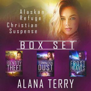 Alaskan Refuge Christian Suspense Box Set: Books 1-3, Alana Terry