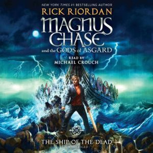 Magnus Chase and the Gods of Asgard, Book 3: The Ship of the Dead, Rick Riordan