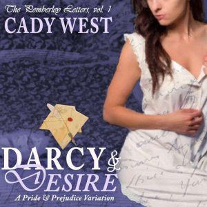 Darcy & Desire A Steamy Pride & Prejudice Variation, K.D. West