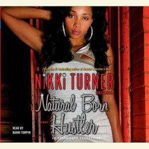 Natural Born Hustler, Nikki Turner