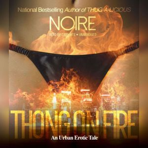 Thong on Fire An Urban Erotic Tale, Noire
