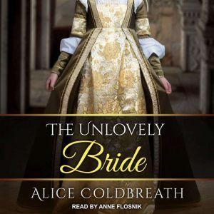 The Unlovely Bride, Alice Coldbreath