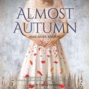 Almost Autumn, Marianne Kaurin