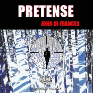 PRETENSE: IMBROGLIO TRILOGY - Book One, John Di Frances