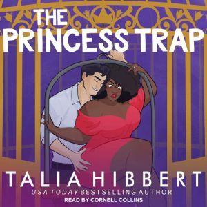 The Princess Trap: An Interracial Romance, Talia Hibbert
