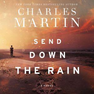 Send Down the Rain, Charles Martin