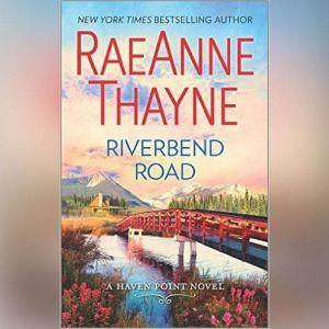 Riverbend Road: (Haven Point, #4), RaeAnne Thayne