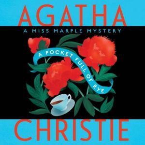 A Pocket Full of Rye: A Miss Marple Mystery, Agatha Christie