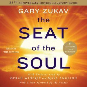 The Seat of the Soul 25TH Anniversary Edition, Gary Zukav