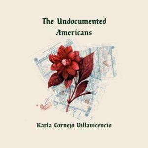 The Undocumented Americans, Karla Cornejo Villavicencio