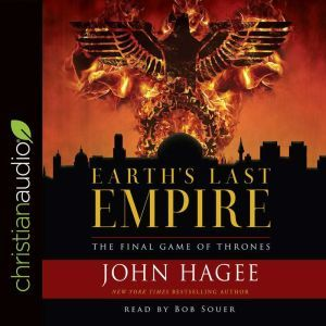 Earth's Last Empire The Final Game of Thrones, John Hagee