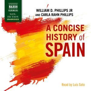 A Concise History of Spain, Carla Rahn Phillips