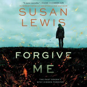 Forgive Me: A Novel, Susan Lewis